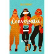 Conversatii cu prieteni (Editura Curtea Veche, Autor: Sally Rooney ISBN 978-606-44-0160-1)