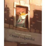 Orasul vulpoiului (Editura: Nomina, Autor: Tuula Pere, Andra Alemanno ISBN 9786065357730)