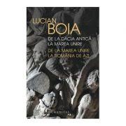 De la Dacia Antica la Marea Unire. De la Marea Unire la Romania de azi ( Editura: Humanitas, Autor: Lucian Boia, ISBN 978-973-50-6250-7 )