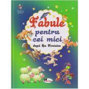 Fabule pentru cei mici dupa La Fontaine ( Editura: Aramis, Autor: La Fontaine ISBN 978-606-009-097-7 )