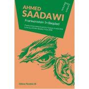 Frankenstein in Bagdad ( Editura: Paralela 45, Autor: Ahmed Saadawi ISBN 978-973-47-2858-9)