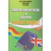Ghid de conversatie si calatorie roman englez ( Editura: Astro, Autor: Laura Teodora Radulescu, Corina Despot, Lisa Despot ISBN 978-606-8148-30-4)