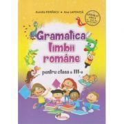 Gramatica limbii romane pentru clasa a III -a ( Editura: Aramis, Autor: Aurelia Fierascu, Ana Lapovita ISBN 978-606-009-057-1 )
