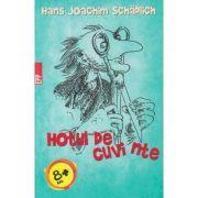 Hotul de cuvinte (Editura: Paralela 45, Autor: Hans Joachim Schadlich ISBN 978-973-47-2570-0 )