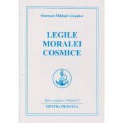 Legile moralei cosmice (Editura: Prosveta, Autor: Omraam Mikhael Aivanhov ISBN 978-973-8184-10-7)