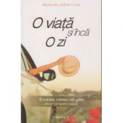 O viata si inca o zi vol 2 ( Editura: Bookzone Autor: Alexandru-Mihai Gulie ISBN 978-606-9008-01-0 )