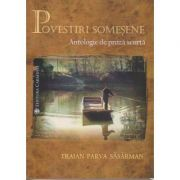 Povestiri somesene. Antologie de proza scurta (Editura: Carminis, Autor: Traian Parva Sasarman ISBN 978-973-615-011-1 )
