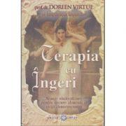 Terapia cu ingeri (Editura Adevar Divin, Autor: Doreen Virtue ISBN: 978-606-87595-9-6)
