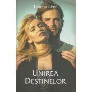 Unirea destinelor (Editura Stylished, Autor: Lorena Lenn ISBN: 978-606-94670-3-9)