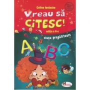 Vreau sa citesc! Clasa pregatitoare ( Editura: Aramis, Autor: Celina Iordache ISBN 978-606-009-133-2 )