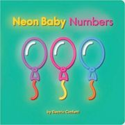 Neon Baby: Numbers ( Editura: Outlet - carte limba engleza, Autor: Electric Confetti ISBN 978-1-7601-2931-6 )