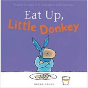 Eat Up, Little Donkey ( Editura: Outlet - carte limba engleza, Autor: Rindert Kromhout, Annemarie Van Haeringen -Illustrator ISBN 9781877579332 )