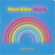 Neon Baby: Words ( Editura: Outlet - carte limba engleza, Autor: Electric Confetti ISBN 978-1-7601-2906-4 )