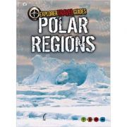 Polar Regions: An Explorer Travel Guide ( Editura: Outlet - carte limba engleza, Autor: Charlotte Guillain ISBN 978-1-406-26013-7 )