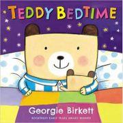 Teddy Bedtime ( Editura: Outlet - carte limba engleza, Autor: Georgie Birkett ISBN 9781783440412 )