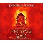 Ptolemy's Gate Audio CD (The Bartimaeus Trilogy) ( Editura: Outlet - limba engleza, Autor: Jonathan Stroud and Steven Pacey ISBN 9781846576805 )