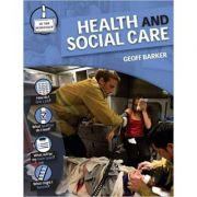 Health and Social Care (In the Workplace) ( Editura: Outlet - carte limba engleza, Autor: Geoff Barker ISBN 9780237540135 )