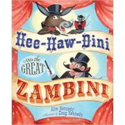 Hee-Haw-Dini and the Great Zambini ( Editura: Outlet - carte limba engleza, Autor: Kim Kennedy ISBN 978-0-8109-7025-0 )
