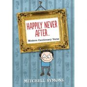 Happily Never After: Modern Cautionary Tales ( Editura: Outlet - carte limba engleza, Autor: Mitchell Symons ISBN 9780857532701 )