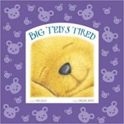 Big Ted's Tired ( Editura: Outlet - carte limba engleza, Autor: Mike Jolley ISBN 978-1-84877-759-0 )