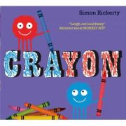 Crayon ( Editura: Outlet - carte limba engleza, Autor: Simon Rickerty ISBN 9781471116780 )