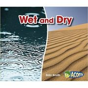 Wet and Dry ( Editura: Outlet - carte limba engleza, Autor: Sian Smith ISBN 978-1-406-28305-1 )
