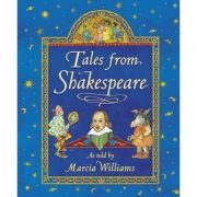 Tales from Shakespeare ( Editura: Outlet - carte limba engleza, Autor: Marcia Williams ISBN 978-0-7445-8882-8 )