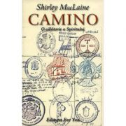 Camino. O calatorie a spiritului ( Editura: For You, Autor: Shirley MacLaine ISBN 973-85347-5-5 )