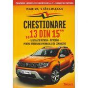"""Chestionare """"13 din 15"""". Legislatie rutiera + Intrebari pentru permisul de conducere ( Editura: Teocora, Autor: Marius Stanculescu, ISBN 978-606-632-509-7 )"""
