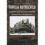 Familia Rothschild. De la Marea Finanta la crearea Israelului. Rothschildzii si era globalizarii ( Editura: Carpathia Rex, Autor: Walter Brewitz ISBN 978-606-93261-7-6 )