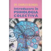 Introducere in Psihologia Colectiva(Editura: For You, Autor: Charles Blondel ISBN 978-606-639-282-2)