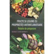 Fructe si legume cu proprietati antiinflamatoare. Retete de preparare ( Editura: Mast, Autor: Beverly Lynn Bennett ISBN 978-606-649-106-8)