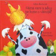 Gaina care a adus pe lume o vacuta! (Editura Curtea Veche, Autor: Adam Bestwick ISBN: 978-606-44-0163-2 )