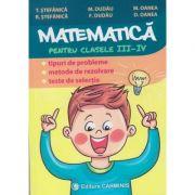Matematica pentru clasele III-IV. Tipuri de probleme, metode de rezolvare, teste de selectie M3-4 ( Editura: Carminis, Autori: T. Stefanica, M. Dudau, M. Oanea, R. Stefanica, F. Dudau, D. Oanea ISBN 978-973-123-356-7)