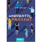 Minunatul prezent ( Editura: Art Grup editorial, Autor: Tim Tharp ISBN 978-606-881-161-1 )