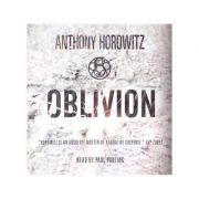 Oblivion Audio CD ( Editura: Outlet - limba engleza, Autor: Anthony Horowitz ISBN 978-1-4063-3962-8 )