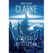 Orasul si Stelele #1 ( Editura: Paladin, Autor: Arthur C. Clarke ISBN 978-606-9000-08-3 )