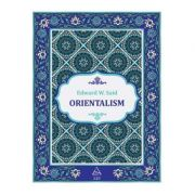 Orientalism ( Editura: Art grup editorial, Autor: Edward W. Said ISBN 978-606-710-603-9 )