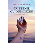 Prietenie cu Dumnezeu - Un dialog neobisnuit ( Editura: For You, Autor: Neale Donald Walsch ISBN 9786066391092 )
