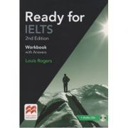 Ready for IELTS 2nd Edition workbook with Answers. +Audio CDs (Editura Macmillan, Autor: Louis Rogers ISBN: 978-1-786-32861-8)