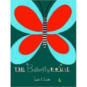 The Butterfly House ( Editura: Outlet - carte limba engleza, Autor: Sarah Smith ISBN 978-1-84976-205-2 )