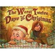 The Worst Twelve Days of Christmas ( Editura: Outlet - carte limba engleza, Autori: Sudipta Bardhan-Quallen ISBN 978-1-4197-0033-0 )