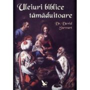 Uleiuri biblice tamaduitoare ( Editura: For You, Autor: Dr. David Stewart ISBN 978-973-1701-64-6 )