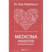 Medicina povestita pe intelesul tuturor ( Editura: Bookzone, Autor: Dr. Vasi Radulescu ISBN 978-606-9008-12-6 )