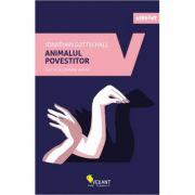 Animalul povestitor. Cum ne fac povestile oameni ( Editura: Vellant, Autor: Jonathan Gottschall ISBN 978-606-980-028-7 )