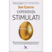 Experienta Stimulati ( Editura: For You, Autor: Jim Curtis ISBN 978-606-639-245-7 )
