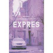Expres (Editura Curtea Veche, Autor: Mihnea Mihalache-Fiastru ISBN: 978-606-44-0220-2)