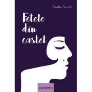 Fetele din castel ( Editura: Art Grup Editorial, Autor: Dodie Smith ISBN 978-606-881-169-7 )