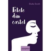 Fetele din castel ( Editura: Art Grup Editorial, Autor: Dodie Smith ISBN 9786068811697 )