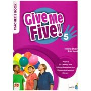 Give Me Five! 5 Teacher's Book ( Editura: Macmillan Education, Autori: Donna Shaw, Rob Sved ISBN 978-1-380-02508-1 )